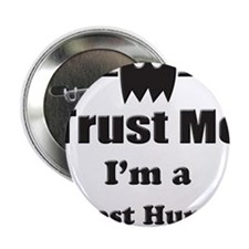 "Trust Me Im a Ghost Hunter 2.25"" Button"