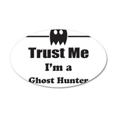 Trust Me Im a Ghost Hunter Wall Decal