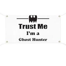 Trust Me Im a Ghost Hunter Banner