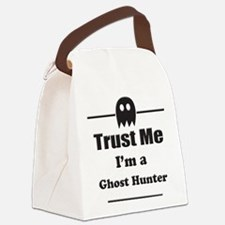 Trust Me Im a Ghost Hunter Canvas Lunch Bag