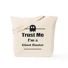 Trust Me Im a Ghost Hunter Tote Bag