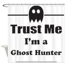 Trust Me Im a Ghost Hunter Shower Curtain