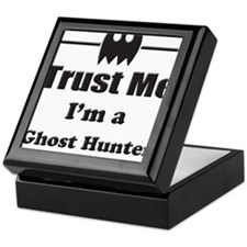 Trust Me Im a Ghost Hunter Keepsake Box