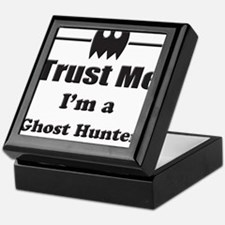 Trust Me Im a Ghost Hunter Keepsake Box