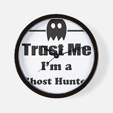 Trust Me Im a Ghost Hunter Wall Clock