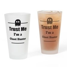 Trust Me Im a Ghost Hunter Drinking Glass