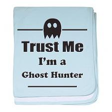 Trust Me Im a Ghost Hunter baby blanket