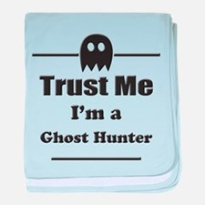 Trust Me Im a Ghost Hunter baby blanket