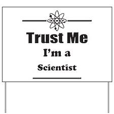 Trust Me Im a Scientist Yard Sign
