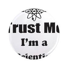 "Trust Me Im a Scientist 3.5"" Button (100 pack)"