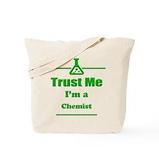 Trust Me Im a Chemist Tote Bag