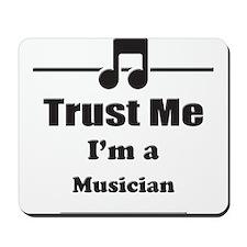 Trust Me Im a Musician Mousepad