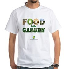 FOOD in the Garden White T-Shirt