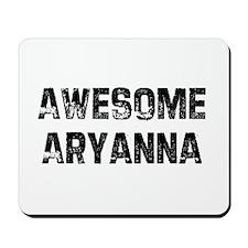 Awesome Aryanna Mousepad