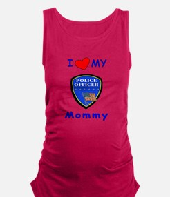 i love my police mommy.png Maternity Tank Top