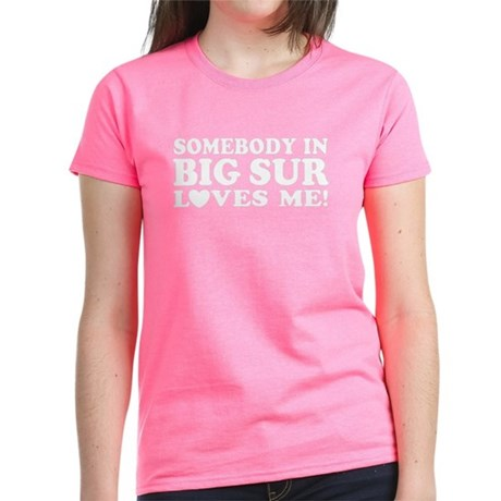 Somebody In Big Sur Loves Me Women's Dark T-Shirt
