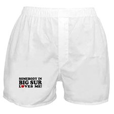 Somebody In Big Sur Loves Me Boxer Shorts