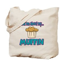 Funny Ask Me About My Muffin Design Tote Bag