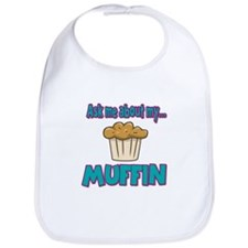 Funny Ask Me About My Muffin Design Bib