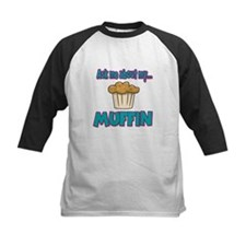Funny Ask Me About My Muffin Design Tee