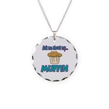 Funny Ask Me About My Muffin Design Necklace