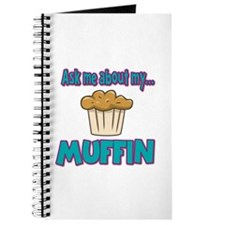 Funny Ask Me About My Muffin Design Journal