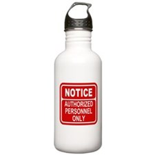 Notice Authorized Personnel Sign Water Bottle