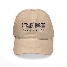 I Train Horses, To Eat Carrots Baseball Cap