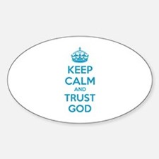 Keep calm and trust god Sticker (Oval)