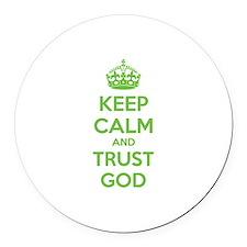 Keep calm and trust god Round Car Magnet