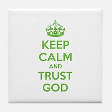 Keep calm and trust god Tile Coaster