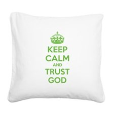 Keep calm and trust god Square Canvas Pillow
