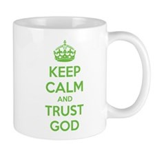 Keep calm and trust god Small Mugs