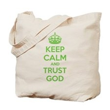 Keep calm and trust god Tote Bag