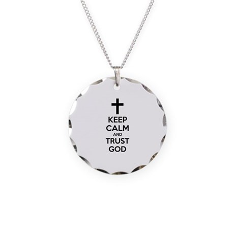 Keep calm and trust god Necklace Circle Charm
