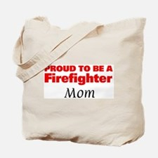 Proud Mom: Firefighter Tote Bag