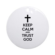 Keep calm and trust god Ornament (Round)