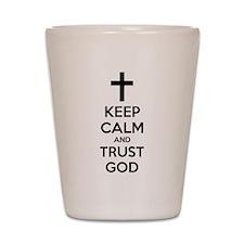 Keep calm and trust god Shot Glass