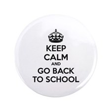 "Keep calm and go back to school 3.5"" Button"