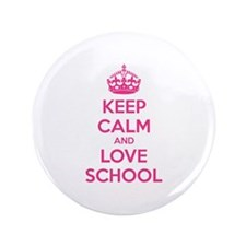"Keep calm and love school 3.5"" Button"