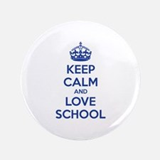 """Keep calm and love school 3.5"""" Button"""