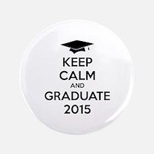 "Keep calm and graduate 2015 3.5"" Button"