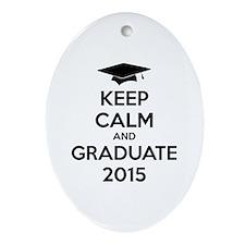 Keep calm and graduate 2015 Ornament (Oval)