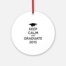 Keep calm and graduate 2015 Ornament (Round)