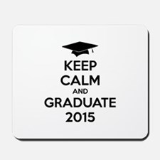 Keep calm and graduate 2015 Mousepad