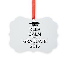 Keep calm and graduate 2015 Ornament