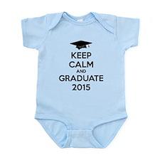 Keep calm and graduate 2015 Infant Bodysuit