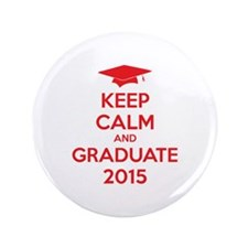 "Keep calm and graduate 2015 3.5"" Button"