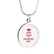 Keep calm and graduate 2015 Silver Round Necklace