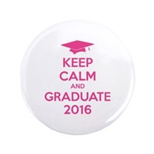 "Keep calm and graduate 2016 3.5"" Button"